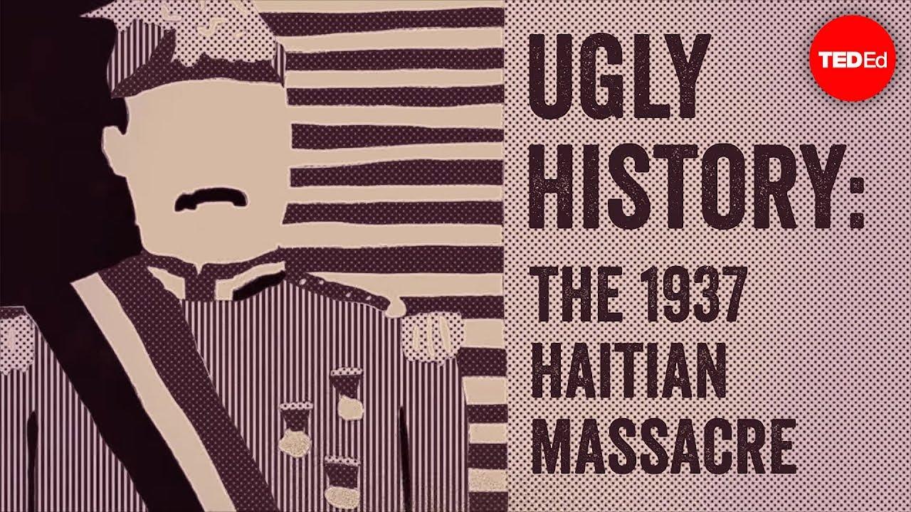 Download Ugly history: The 1937 Haitian Massacre - Edward Paulino
