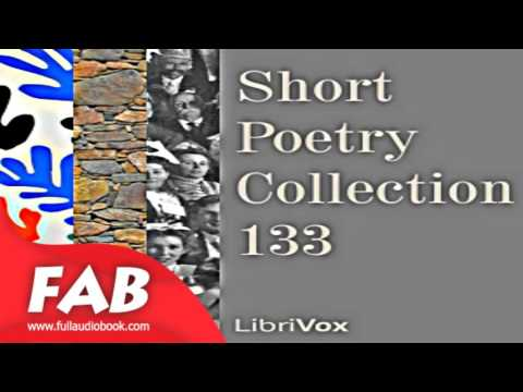 Short Poetry Collection 133 Full Audiobook by VARIOUS by Poetry Fiction