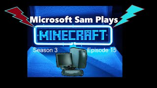 Microsoft Sam Plays Minecraft Season 3 Episode 15: Nether Misadventures Part 1