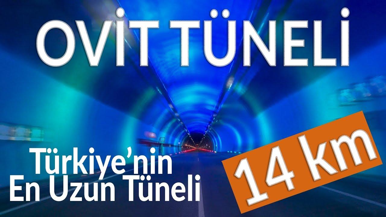 OVİT TÜNELİ Kaç Km? Ovit Nerede? Türkiye'nin En Uzun Tüneli