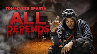 Tommy Lee Sparta - All Depends | Official Audio | May 2021