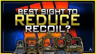 Sights Reduce Recoil in BO4! (Best Optic for Multiplayer & Blackout!)