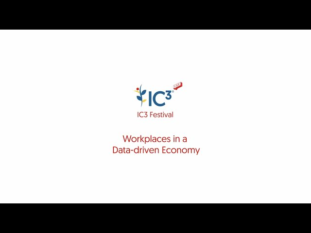 Workplaces in a Data-Driven Economy: IC3 Festival 02 December 2020