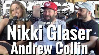 Bertcast # 365 - Nikki Glaser, Andrew Collin, & ME