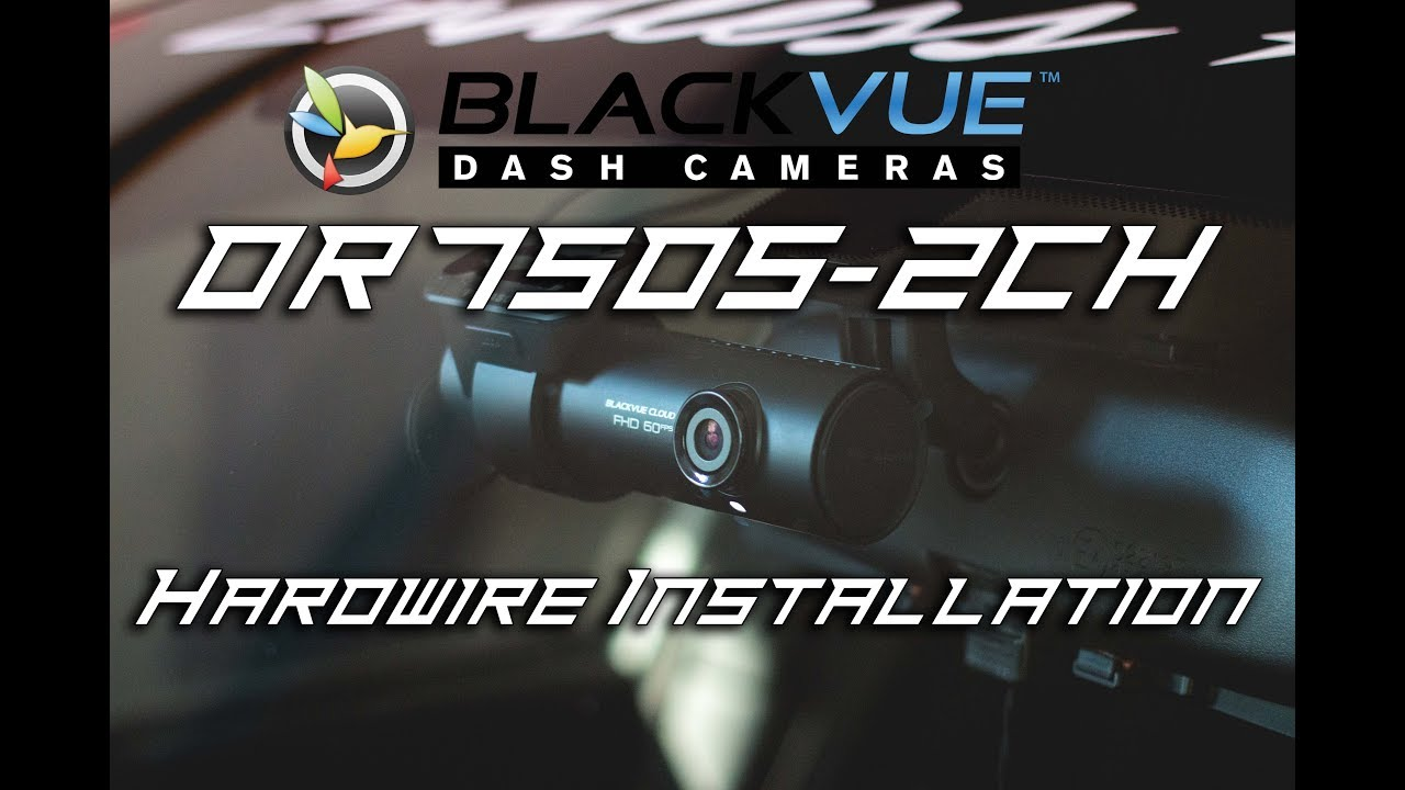 How To Hardwire Install The Blackvue Dr750s 2ch Dashcam Youtube G37 Fuse Box Diagram Dr750