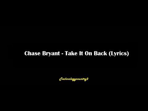 Chase Bryant - Take It On Back (Lyrics)