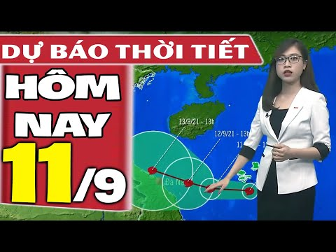 Dự báo thời tiết hôm nay mới nhất ngày 11/9/2021   Dự báo thời tiết 3 ngày tới