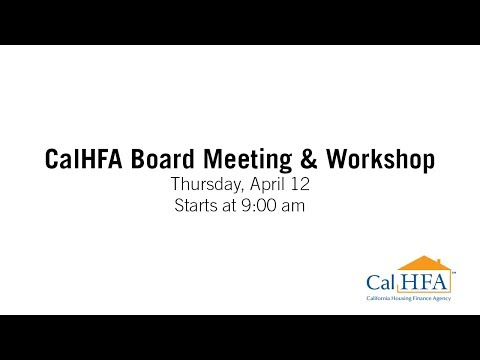 CalHFA Board Meeting & Workshop - 4/12/2018 Mp3