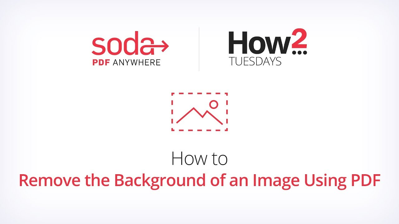 How to remove image backgrounds in a PDF file | Soda PDF Blog