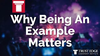 Why Being An Example Matters | David Horsager | The Trust Edge