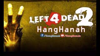 Left 4 Dead 2 #2 Chơi Cùng  P Gamer Với Kiệt Phá Đảo 1 Vòng Vòng 2 Ăn Hành :))
