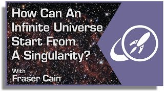 How Can An Infinite Universe Start From a Sin...