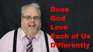 Does God Love Everybody The Same Way