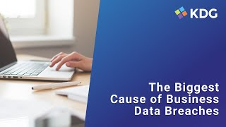 This Biggest Cause of Business Data Breaches