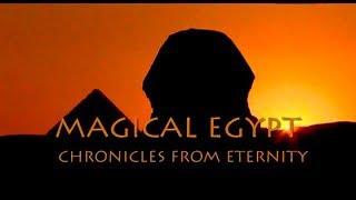 Волшебный Египет: хроники вечности