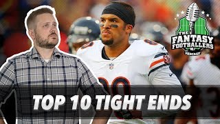 Fantasy Football 2018 - Top 10 Tight Ends + Draft Strategy & TE Sleepers - Ep. #587