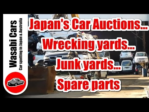 Japan's Car auctions, Wrecking yards, Junk yards & Spare parts