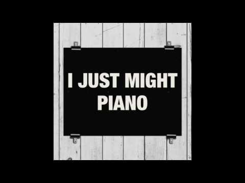 I Just Might - Piano