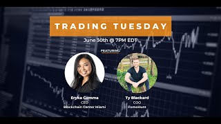 Trading Tuesday feat. Eryka Gemma + Ty Blackard
