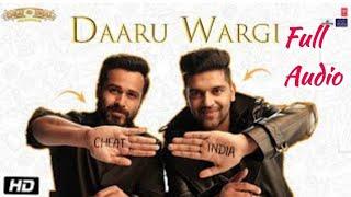 Cheat India | Daru Wargi | Guru Randhawa New Full Audio Song | Emraan Hashmi
