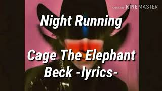 Night Running [Lyrics] Cage The Elephant/Beck