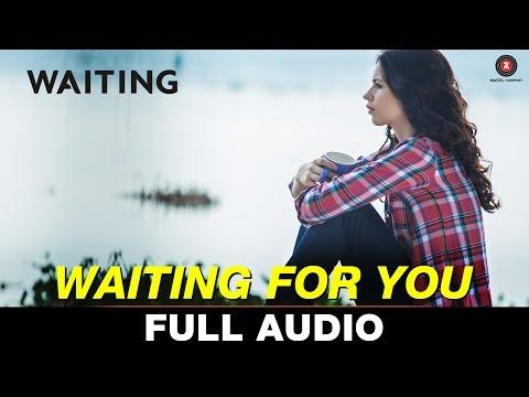 Waiting For You - Full Song   Wating   Anushka Manchanda & Mikey McCleary