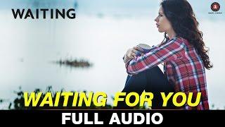 Waiting For You - Full Song | Wating | Anushka Manchanda & Mikey McCleary