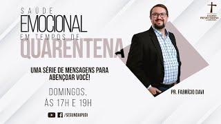 Culto de Celebração - 28/06/2020 - Saúde Emocional em Tempos de Quarentena - Pr. Fabrício Davi (17H)