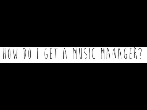 How to get a Music Manager - Music Business Advice