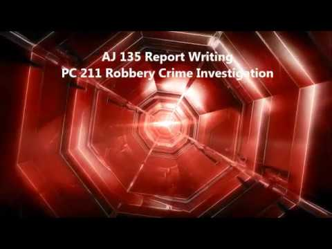 AJ 135 PC 211 Robbery Crime Investigation