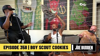 The Joe Budden Podcast Episode 358 | Boy Scout Cookies