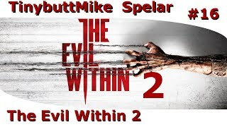 The Evil Within 2 #16