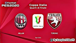 PES 2020 • Milan Vs Torino Coppa Italia Quarti di Finale (2K/1440p)