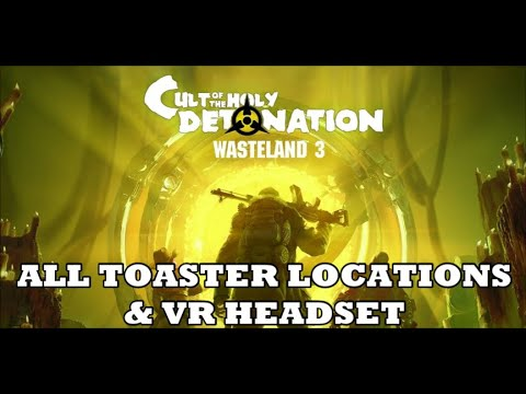 Wasteland 3 - Cult of the Holy Detonation DLC - All Toaster Locations & Crafting the VR Headset |