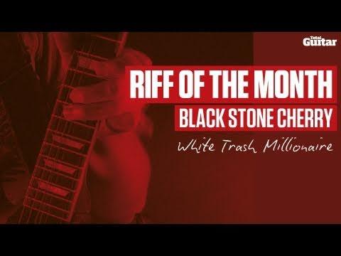 Riff Of The Month: Black Stone Cherry 'White Trash Millionaire' (TG215)