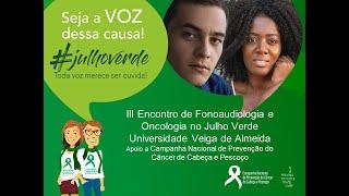 III Encontro de Fonoaudiologia e Oncologia no Julho Verde #Julhoverde20