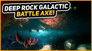 BATTLE AXE TIME!   Deep Rock Galactic Episode 4