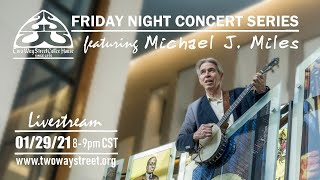 Virtual Friday Night concert series - Michael Miles