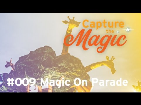 Capture The Magic #009 Magic On Parade
