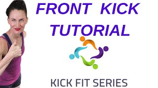 FRONT KICK TUTORIAL | KICK FIT 30 DAY WORKOUT PROGRAM | Written Description in BOX Below | AFT