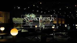 WE ARE: sneaky jesus