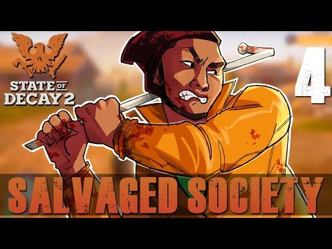[4] Salvaged Society (Let's Play State of Decay 2 w/ GaLm and friends)
