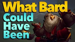 What Bard Could Have Been | League of Legends