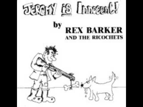 Rex Barker And the Ricochets - Jeremy Is Innocent
