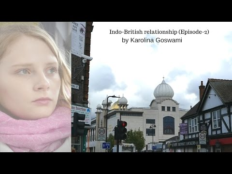 Sikhs in England -by Karolina Goswami - Indo-British relationship-Episode 2