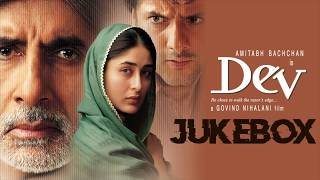 Dev | Jukebox | Amitabh Bachchan | Asha Bhosle | Kareena Kapoor | Kailash Kher | Shraddha Pandit