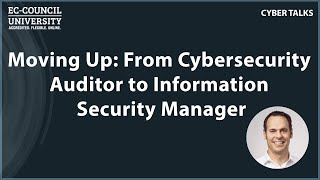 Moving up: From Cybersecurity Auditor to Information Security Manager