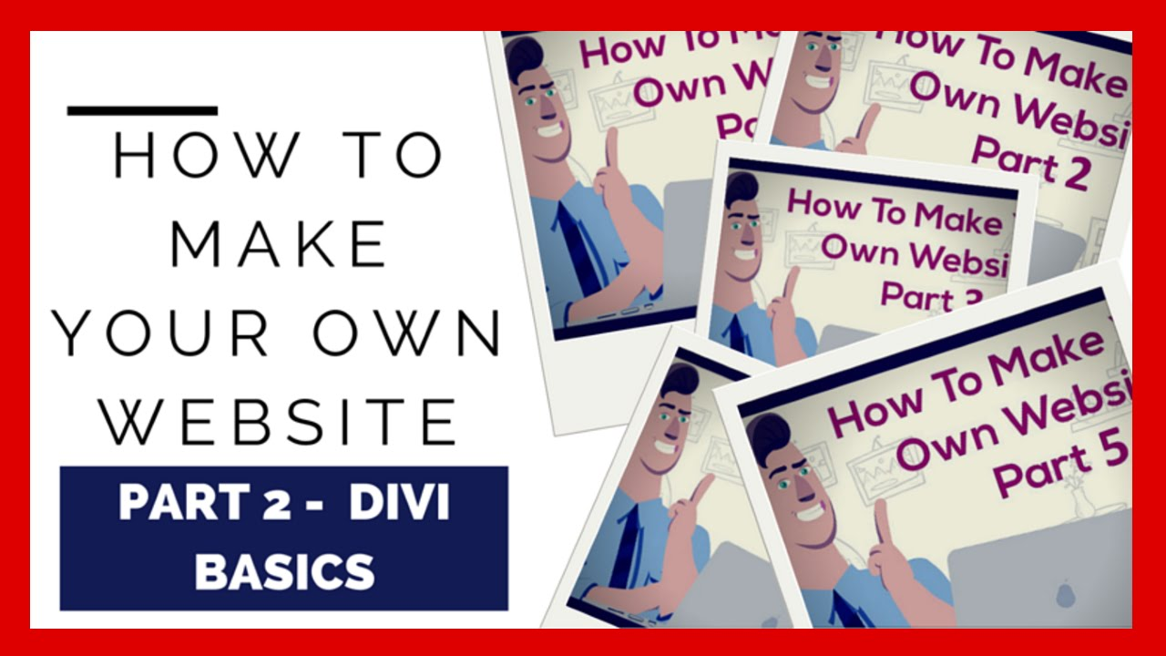 How To Make Your Own Website Part 2 Divi Theme Basics