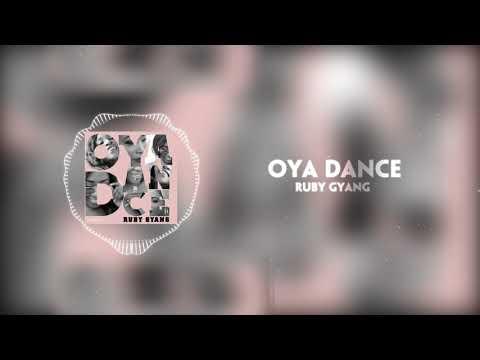 RUBY GYANG - OYA DANCE (OFFICIAL AUDIO)