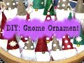 DIY: Gnome Ornaments